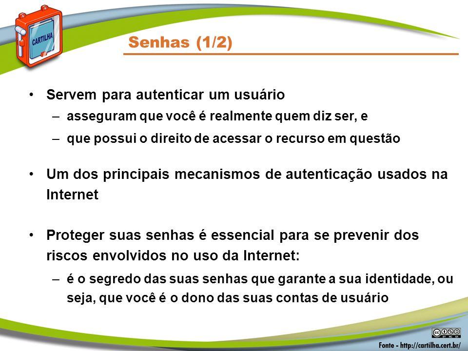 Senhas (1/2) Servem para autenticar um usuário