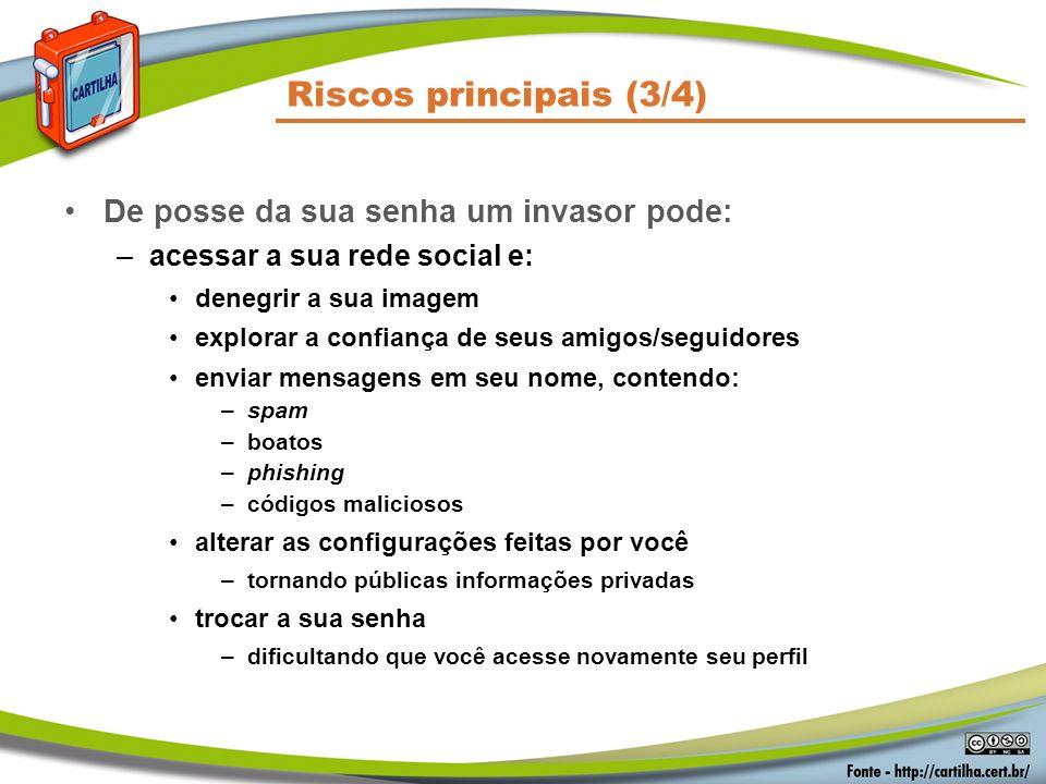 Riscos principais (3/4) De posse da sua senha um invasor pode: