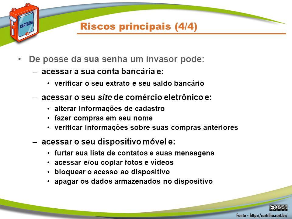 Riscos principais (4/4) De posse da sua senha um invasor pode: