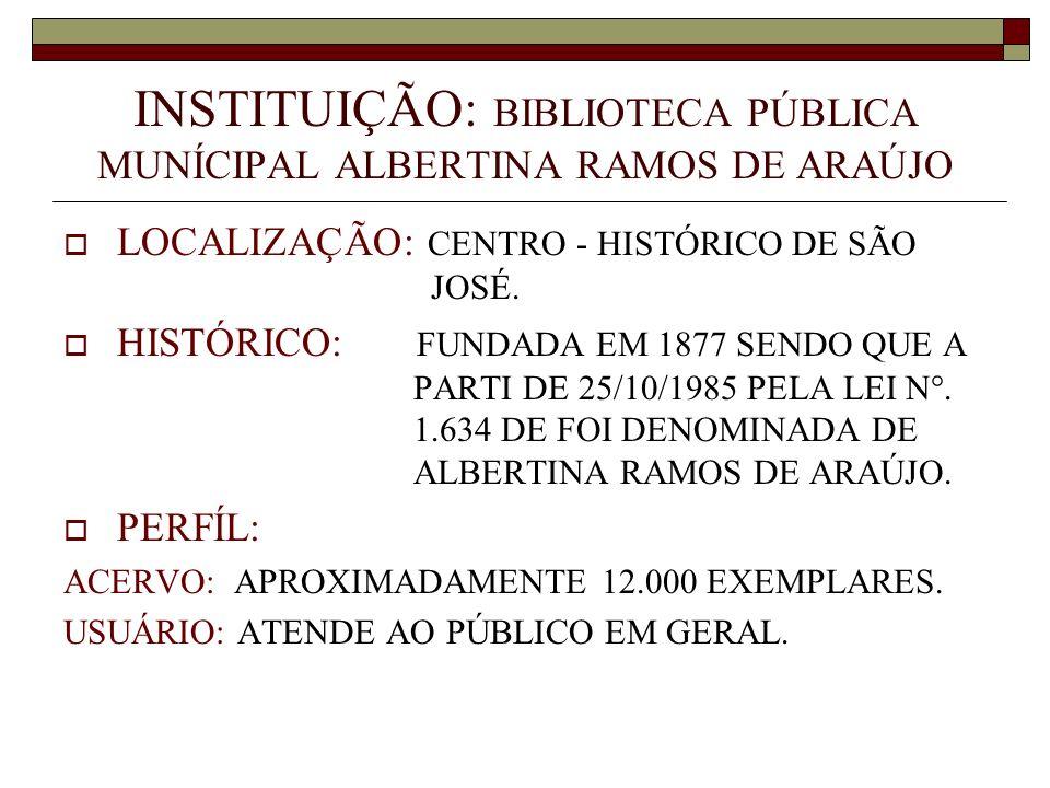 INSTITUIÇÃO: BIBLIOTECA PÚBLICA MUNÍCIPAL ALBERTINA RAMOS DE ARAÚJO