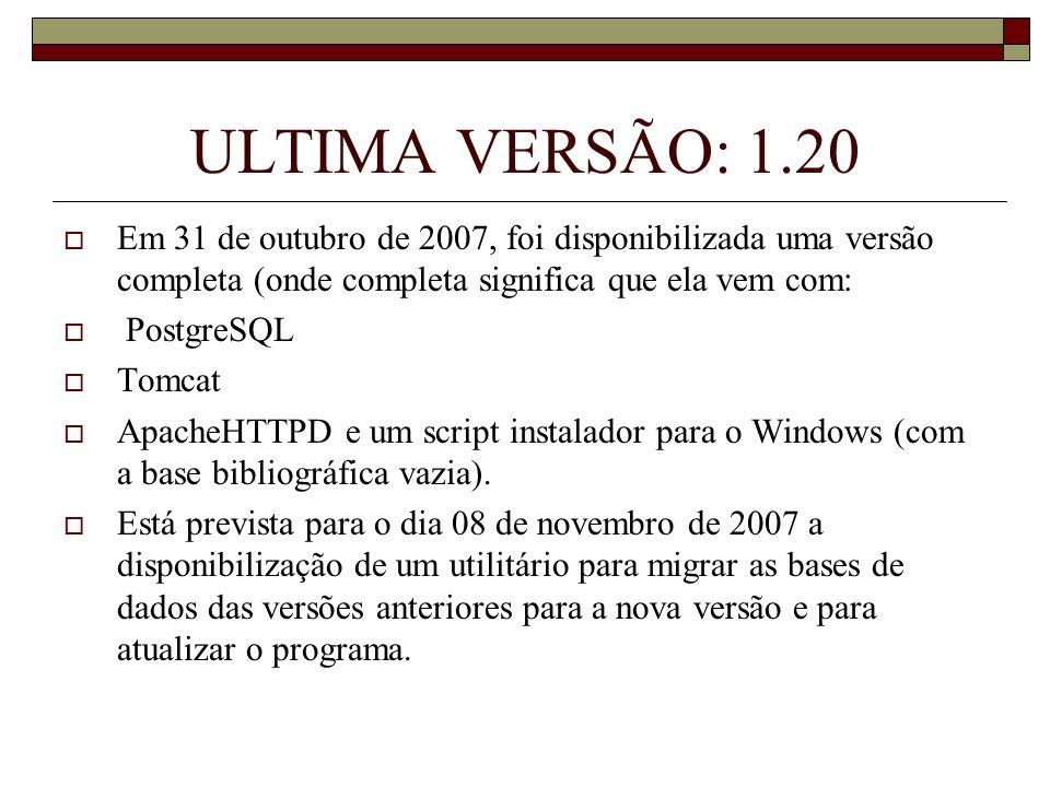ULTIMA VERSÃO: 1.20 Em 31 de outubro de 2007, foi disponibilizada uma versão completa (onde completa significa que ela vem com:
