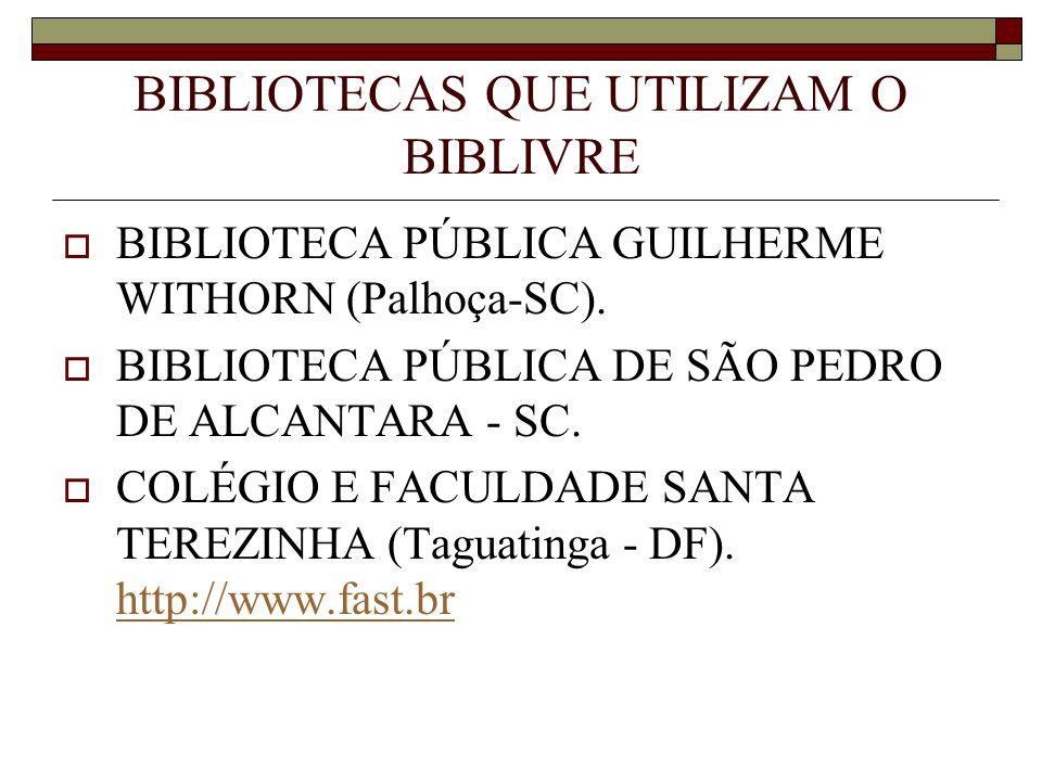 BIBLIOTECAS QUE UTILIZAM O BIBLIVRE