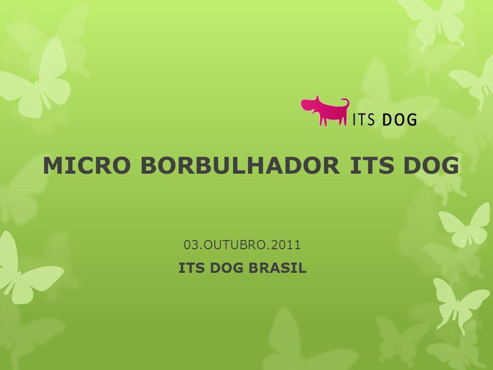 MICRO BORBULHADOR ITS DOG