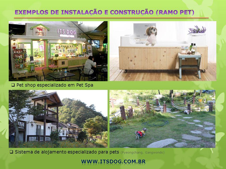 EXEMPLOS DE INSTALAÇÃO E CONSTRUÇÃO (RAMO PET)