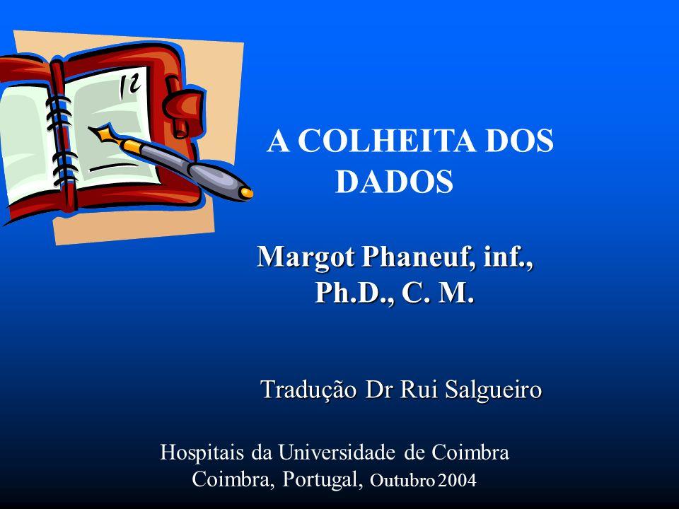 A COLHEITA DOS DADOS Margot Phaneuf, inf., Ph.D., C. M.