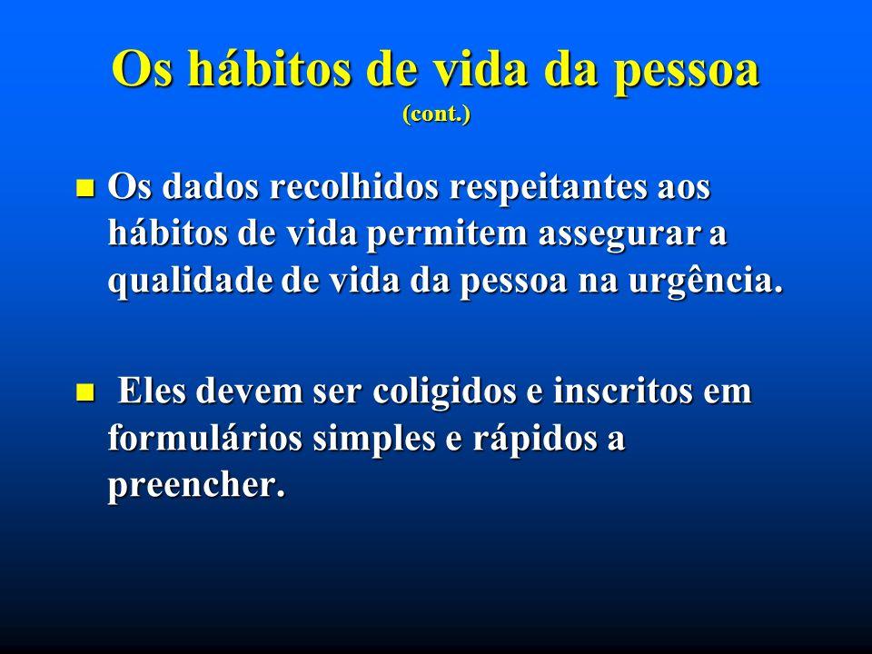Os hábitos de vida da pessoa (cont.)