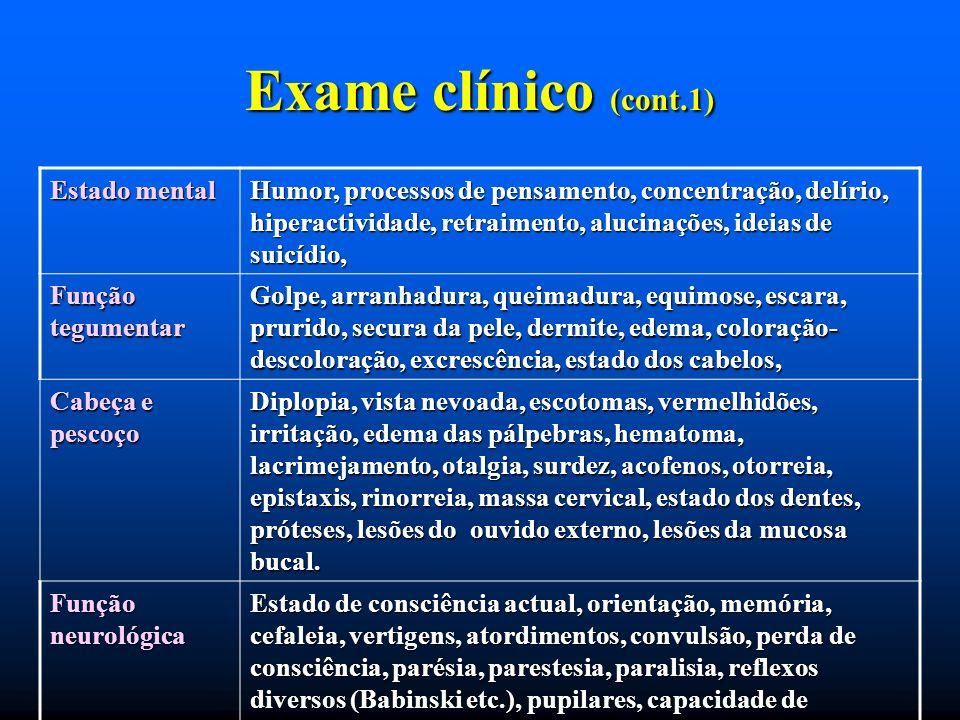 Exame clínico (cont.1) Estado mental