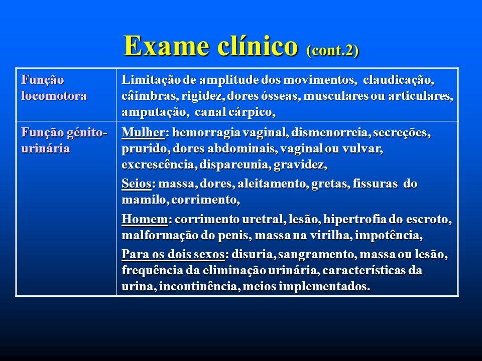 Exame clínico (cont.2) Função locomotora