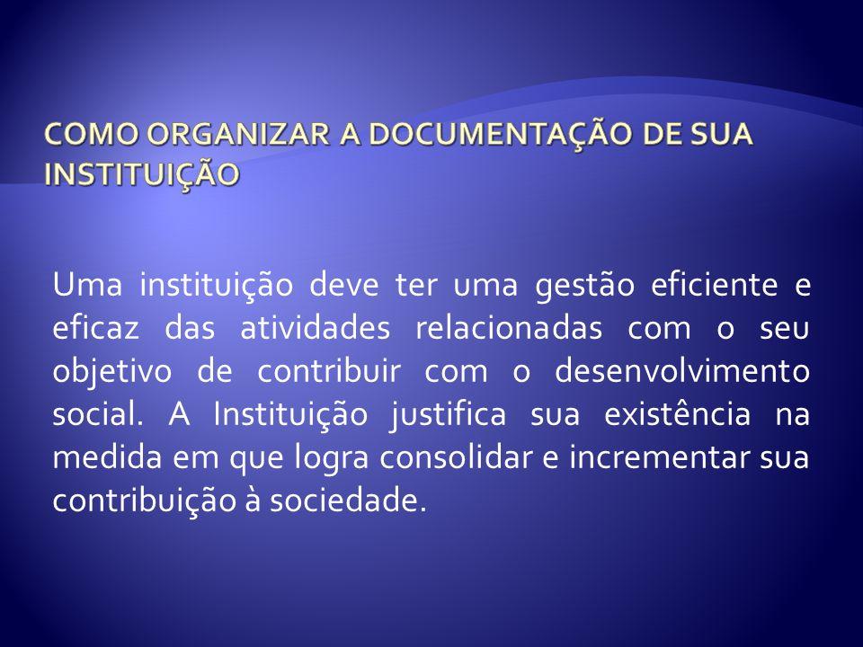 COMO ORGANIZAR A DOCUMENTAÇÃO DE SUA INSTITUIÇÃO