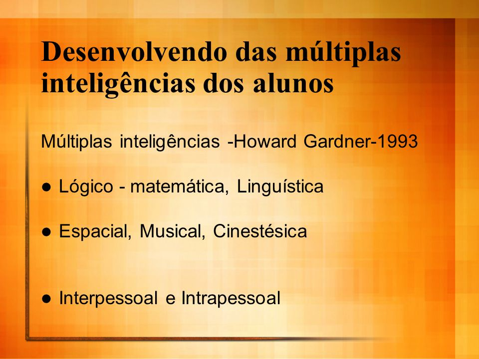 Desenvolvendo das múltiplas inteligências dos alunos