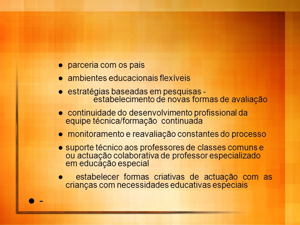 - parceria com os pais ambientes educacionais flexíveis