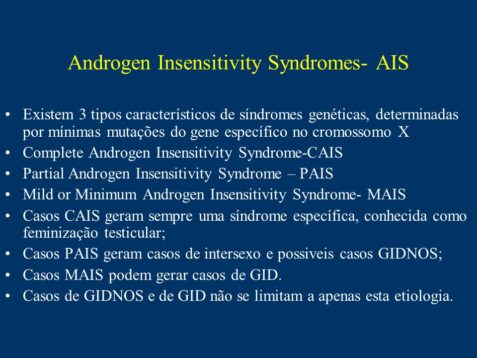 Androgen Insensitivity Syndromes- AIS