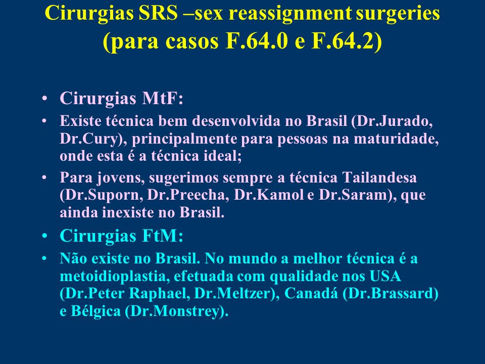 Cirurgias SRS –sex reassignment surgeries (para casos F.64.0 e F.64.2)