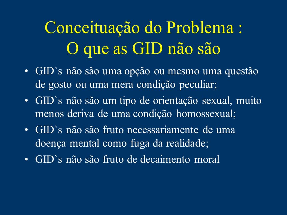 Conceituação do Problema : O que as GID não são