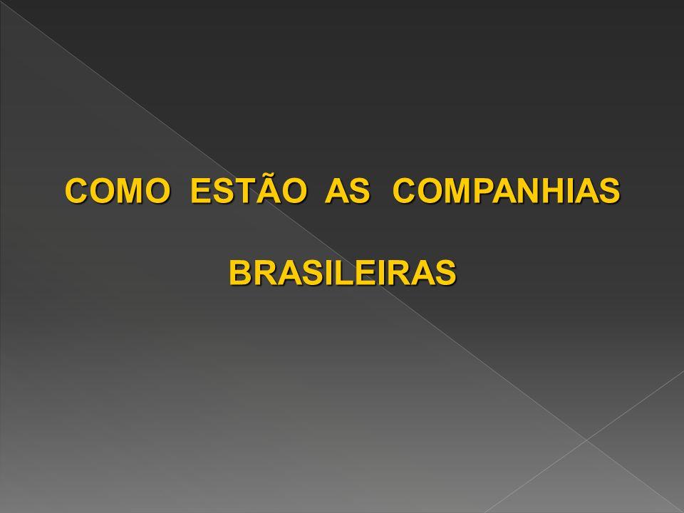 COMO ESTÃO AS COMPANHIAS