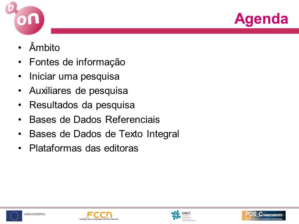 Agenda Âmbito Fontes de informação Iniciar uma pesquisa