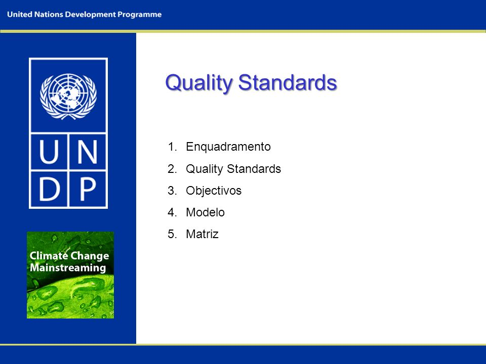 Quality Standards Enquadramento Quality Standards Objectivos Modelo