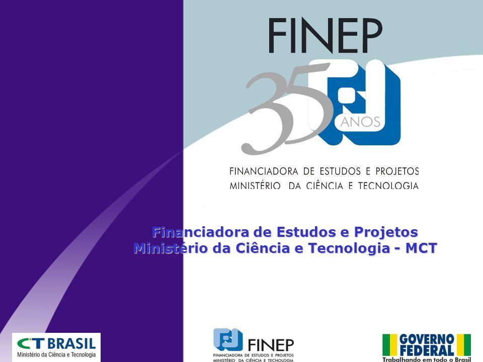 Financiadora de Estudos e Projetos Ministério da Ciência e Tecnologia - MCT