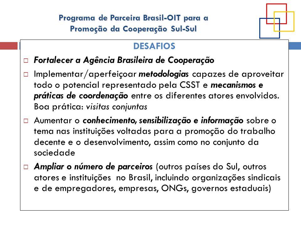 DESAFIOS Fortalecer a Agência Brasileira de Cooperação.