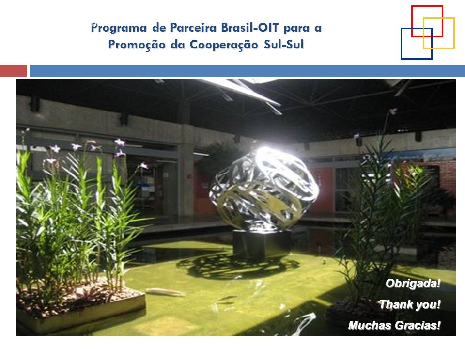 OIT Oficina Brasília Obrigada! Thank you! Muchas Gracias!