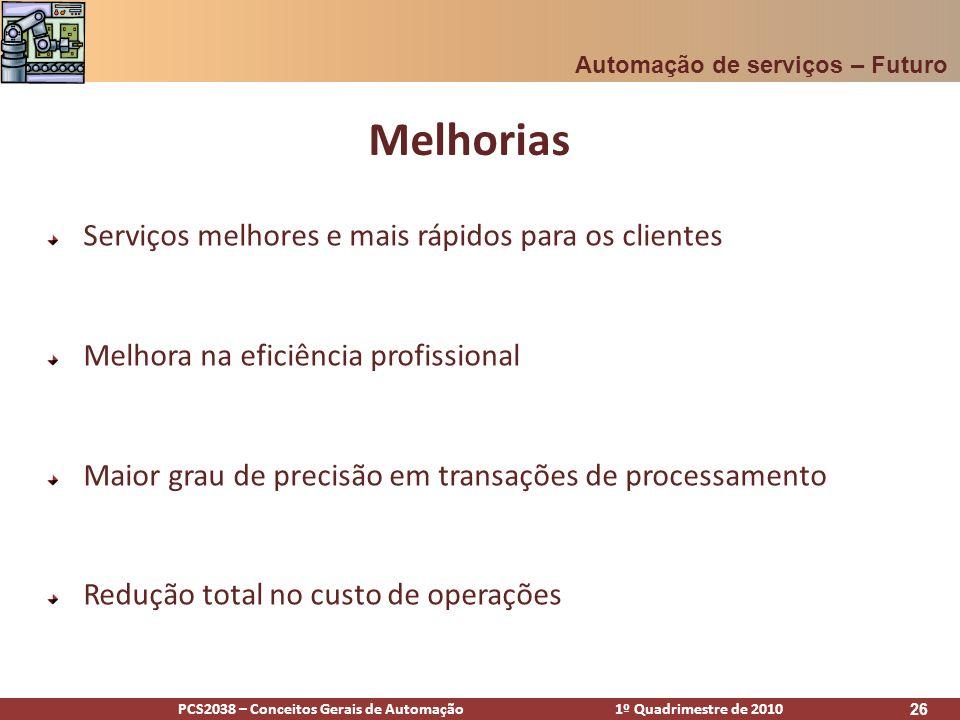 Melhorias Serviços melhores e mais rápidos para os clientes