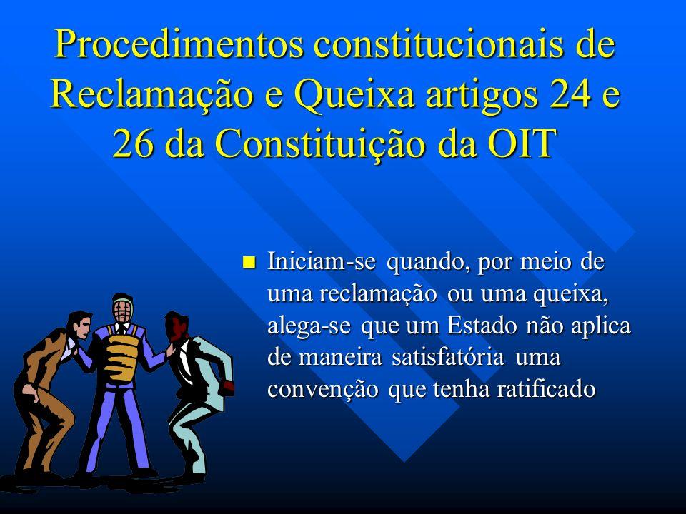 Procedimentos constitucionais de Reclamação e Queixa artigos 24 e 26 da Constituição da OIT