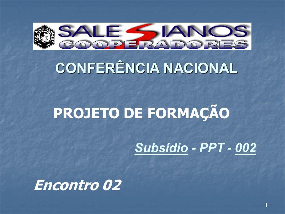 CONFERÊNCIA NACIONAL PROJETO DE FORMAÇÃO Encontro 02