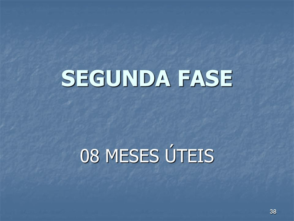 SEGUNDA FASE 08 MESES ÚTEIS