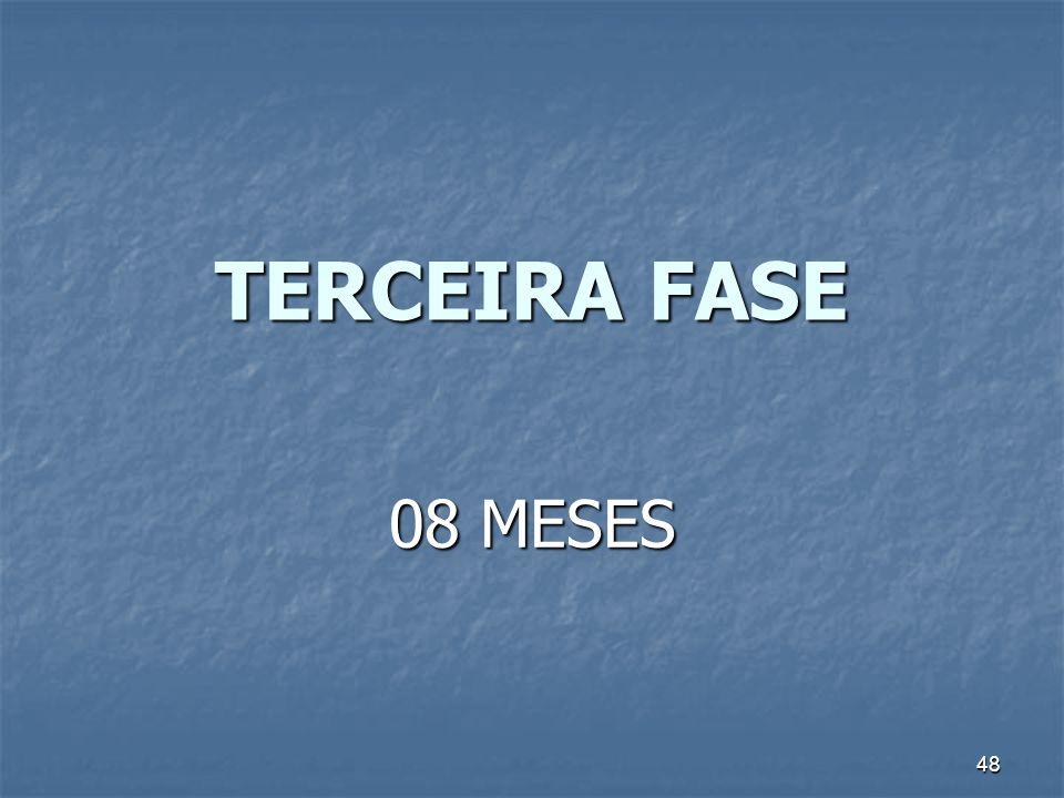TERCEIRA FASE 08 MESES