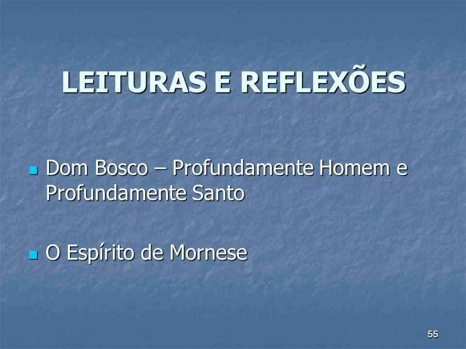 LEITURAS E REFLEXÕES Dom Bosco – Profundamente Homem e Profundamente Santo O Espírito de Mornese