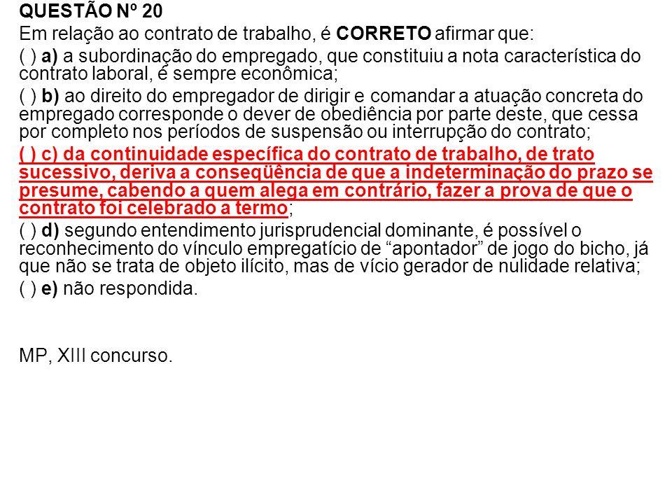 QUESTÃO Nº 20 Em relação ao contrato de trabalho, é CORRETO afirmar que: