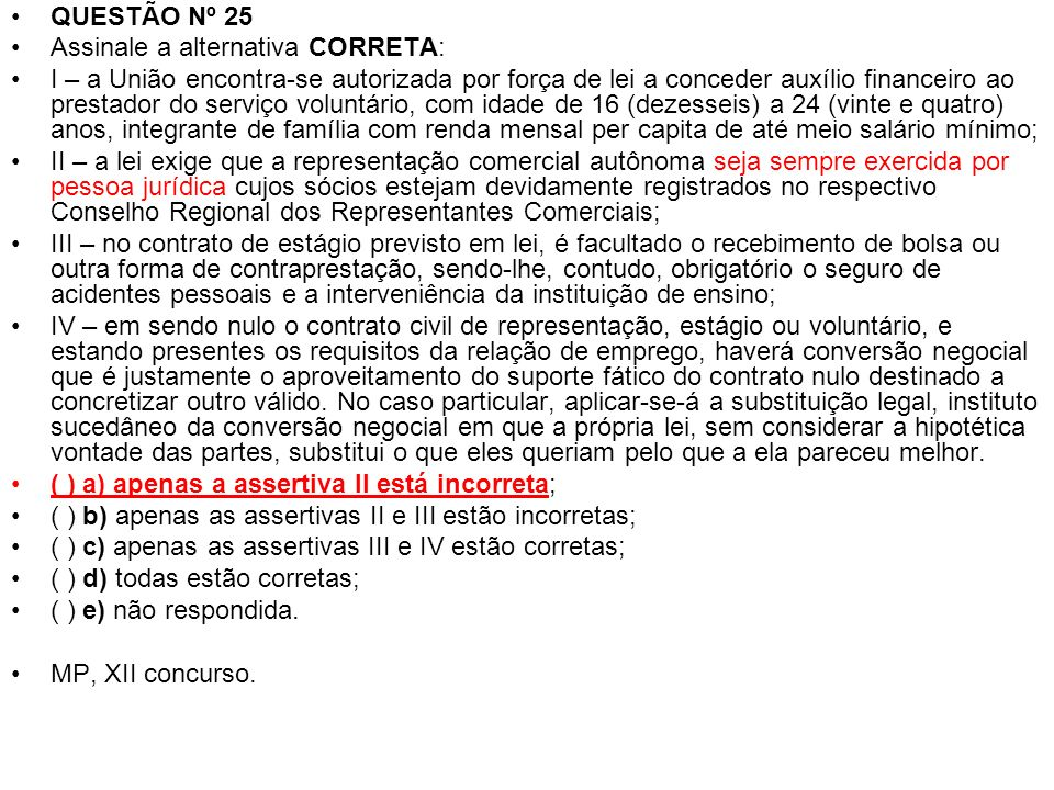 QUESTÃO Nº 25 Assinale a alternativa CORRETA: