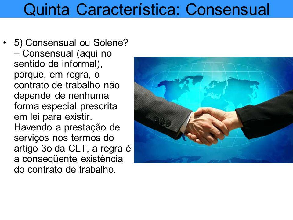 Quinta Característica: Consensual