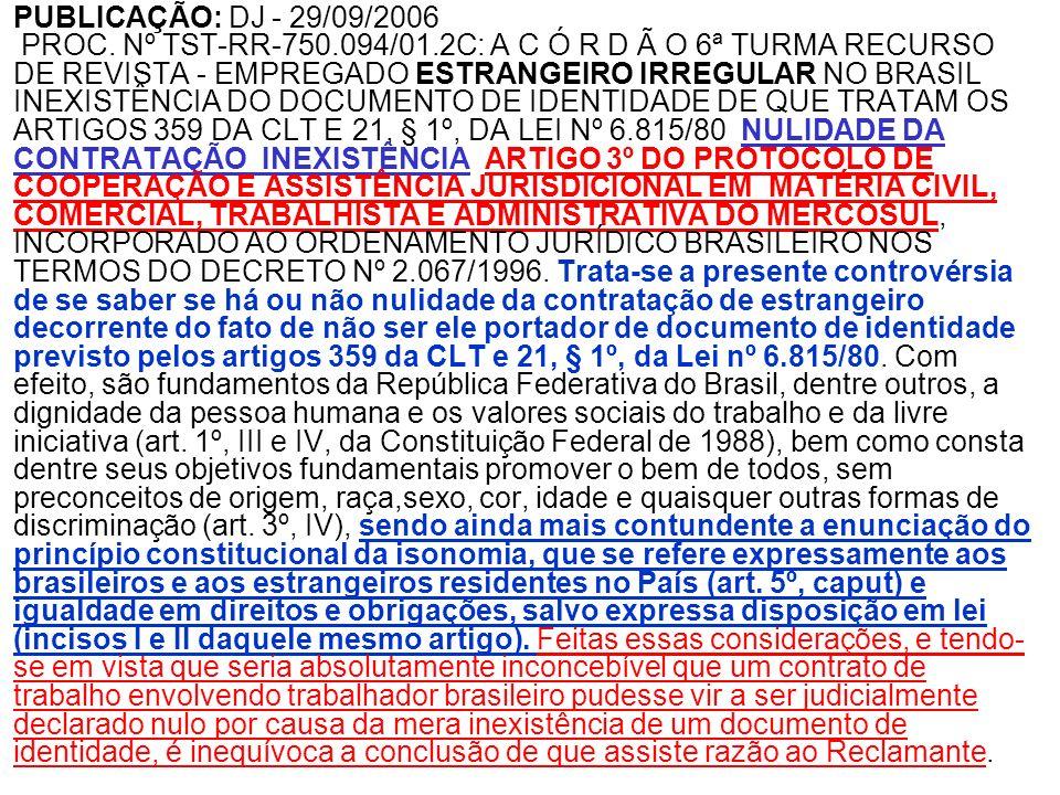 PUBLICAÇÃO: DJ - 29/09/2006 PROC. Nº TST-RR-750. 094/01