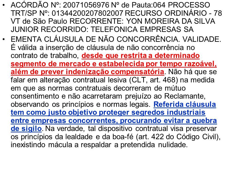 ACÓRDÃO Nº: 20071056976 Nº de Pauta:064 PROCESSO TRT/SP Nº: 01344200207802007 RECURSO ORDINÁRIO - 78 VT de São Paulo RECORRENTE: YON MOREIRA DA SILVA JUNIOR RECORRIDO: TELEFONICA EMPRESAS SA