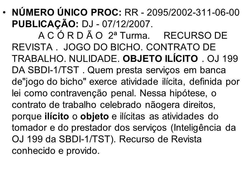 NÚMERO ÚNICO PROC: RR - 2095/2002-311-06-00 PUBLICAÇÃO: DJ - 07/12/2007.
