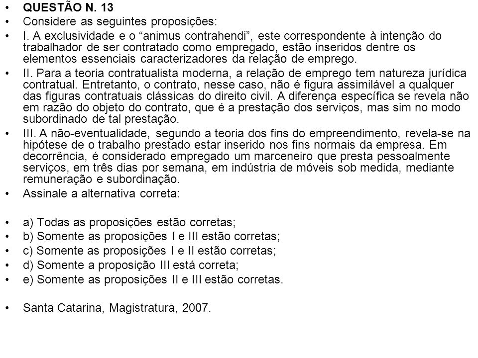 QUESTÃO N. 13 Considere as seguintes proposições: