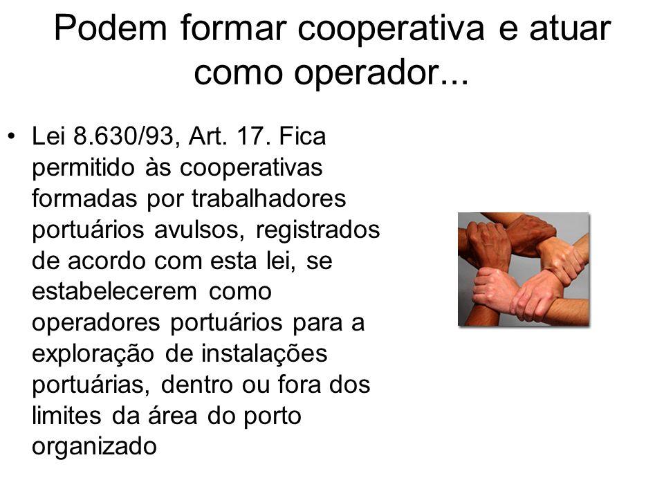 Podem formar cooperativa e atuar como operador...