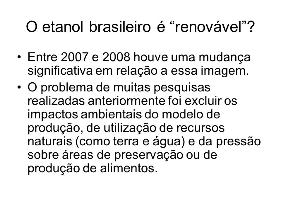 O etanol brasileiro é renovável