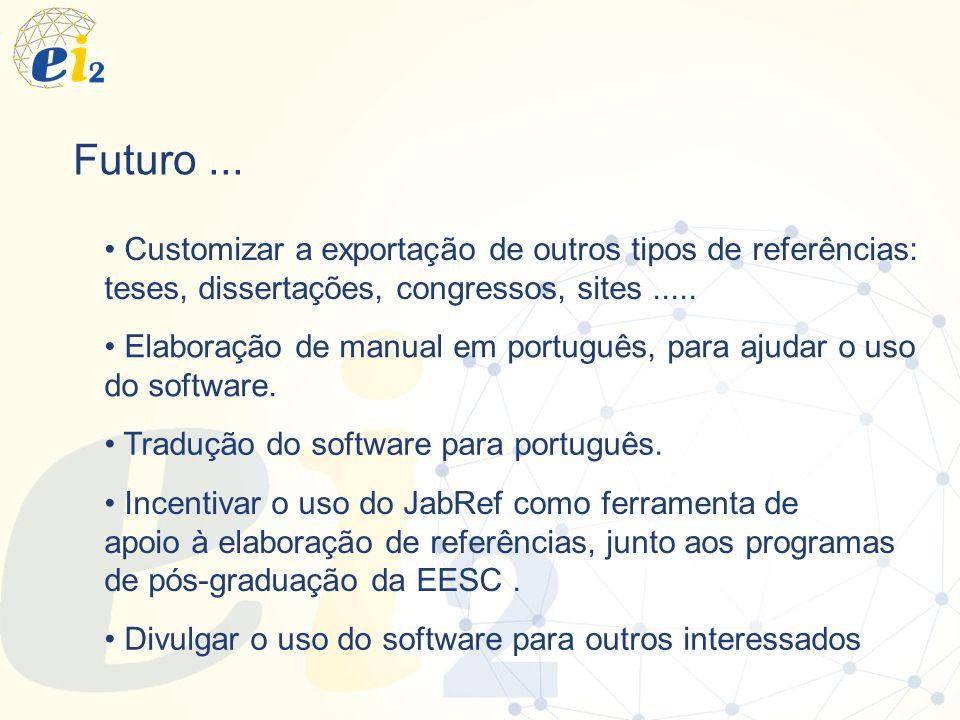 Futuro ... Customizar a exportação de outros tipos de referências: