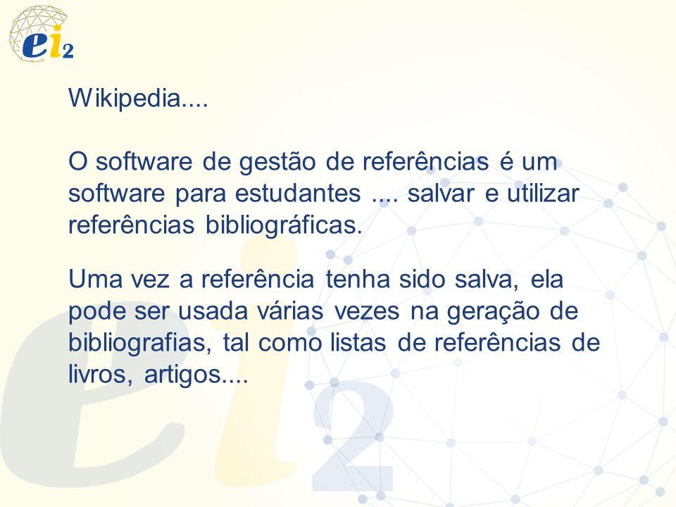 Wikipedia.... O software de gestão de referências é um software para estudantes .... salvar e utilizar referências bibliográficas.