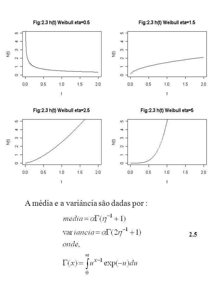 A média e a variância são dadas por :