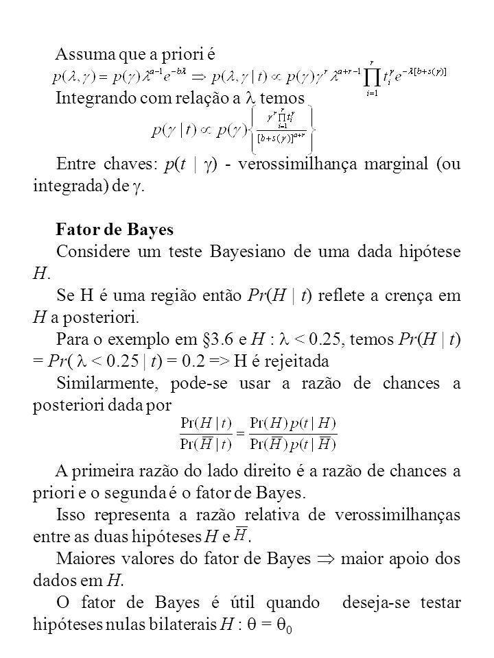 Assuma que a priori é Integrando com relação a l temos. Entre chaves: p(t | g) - verossimilhança marginal (ou integrada) de g.