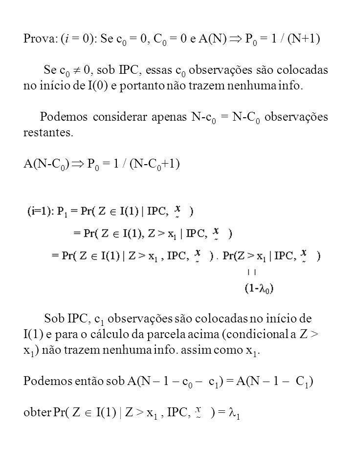 Prova: (i = 0): Se c0 = 0, C0 = 0 e A(N)  P0 = 1 / (N+1)
