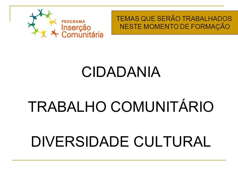 CIDADANIA TRABALHO COMUNITÁRIO DIVERSIDADE CULTURAL