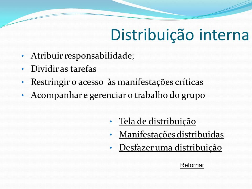 Distribuição interna Atribuir responsabilidade; Dividir as tarefas