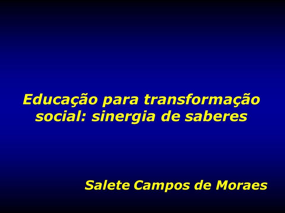 Educação para transformação social: sinergia de saberes