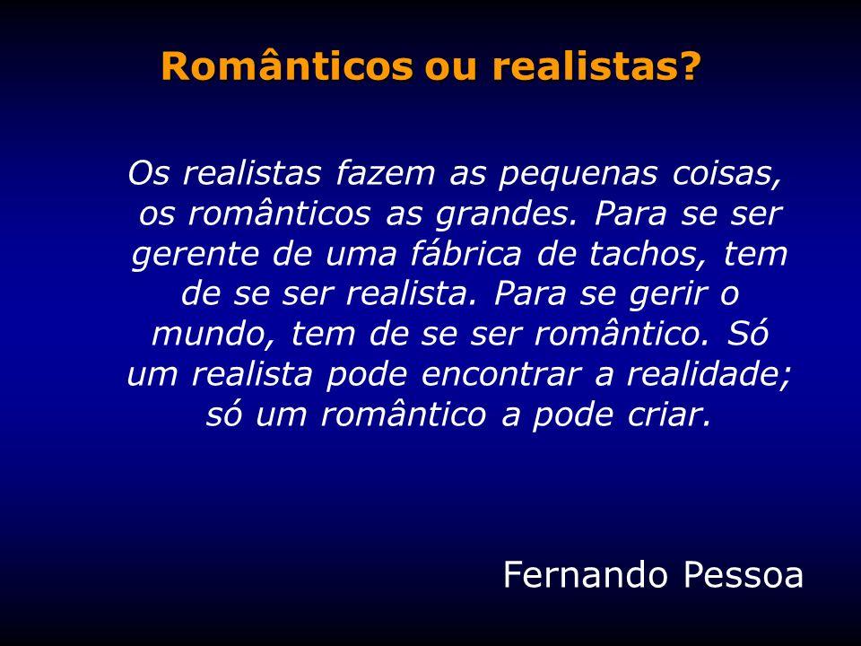 Românticos ou realistas