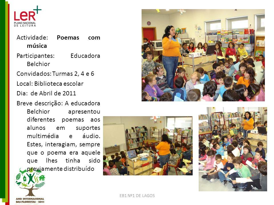 Actividade: Poemas com música Participantes: Educadora Belchior