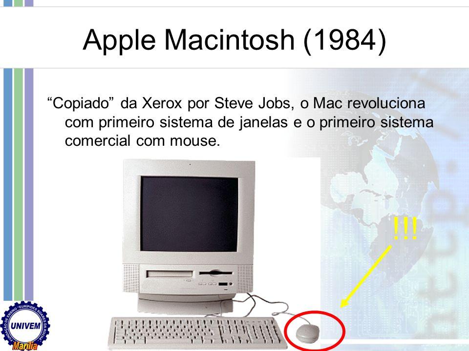 Apple Macintosh (1984) Copiado da Xerox por Steve Jobs, o Mac revoluciona com primeiro sistema de janelas e o primeiro sistema comercial com mouse.
